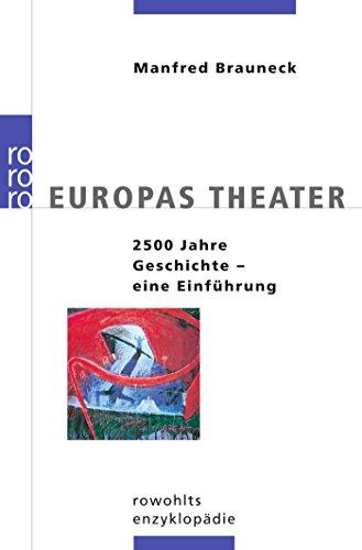 Europas Theater: 2500 Jahre Geschichte - Eine Einführung