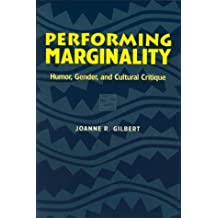 PERFORMING MARGINALITY: Humor, Gender, and Cultural Critique
