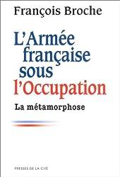 L'Armée française sous l'occupation, tome 2 : La Métamorphose