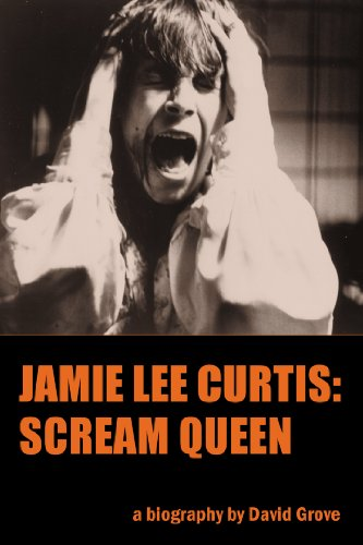 Jamie Lee Curtis: Scream Queen (English Edition) (Queens Halloween Scream)