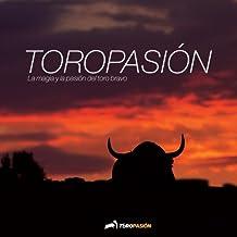 Toropasion (B/N): Pasión por el toro bravo