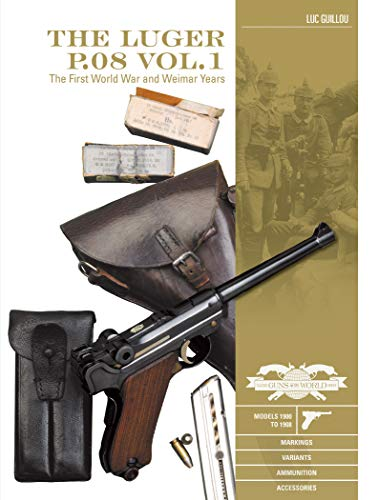 Luger P.08 Vol.1 (Great Guns of the World, Band 5)