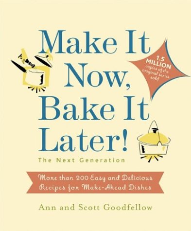 Make it Now, Bake it Later! The Next: The Next Generation