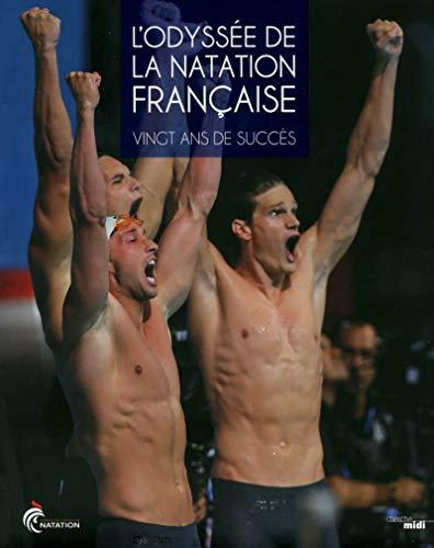 L'Odyssée de la natation française par FFN (FEDERATION FRANCAISE DE NATATION)