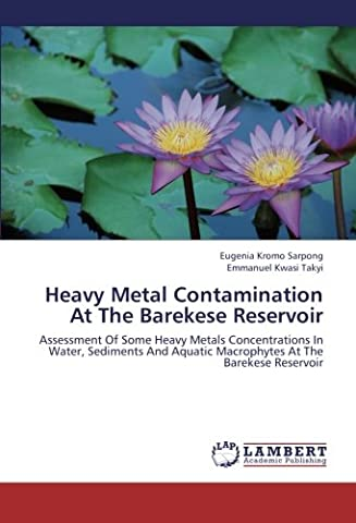 Heavy Metal Contamination At The Barekese Reservoir: Assessment Of Some Heavy Metals Concentrations In Water, Sediments And Aquatic Macrophytes At The Barekese Reservoir