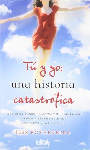 Tu y yo Una historia catastrofica / The Catastrophic History of You And Me par JESS ROTHENBERG