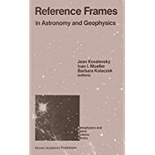 Reference Frames: In Astronomy and Geophysics (Astrophysics and Space Science Library)