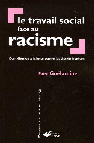 Le travail social face au racisme: Contr...