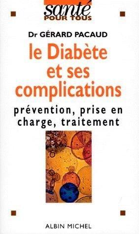 LE DIABETE ET SES COMPLICATIONS. Prévention, prise en charge, traitement