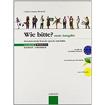 Wie Bitte? Neue Ausgabe. Grundstufe. Kursbuch-Arbeitsbuch. Con CD Audio. Per le Scuole superiori: 3
