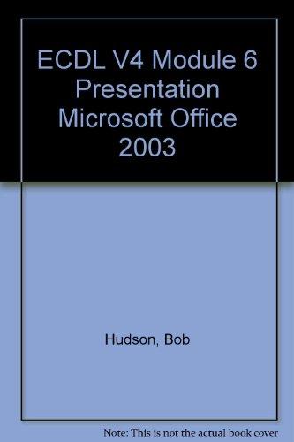 ECDL V4 Module 6 Presentation Microsoft Office 2003 por Bob Hudson