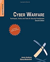 Cyber Warfare: Techniques, Tactics and Tools for Security Practitioners by Jason Andress (2013-10-16)