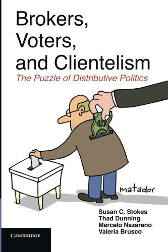 Brokers, Voters, and Clientelism: The Puzzle of Distributive Politics (Cambridge Studies in Comparative Politics) by Susan C. Stokes (2013-09-16)