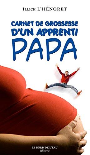 Carnet de grossesse d'un apprenti Papa (ROMANS RECITS T)