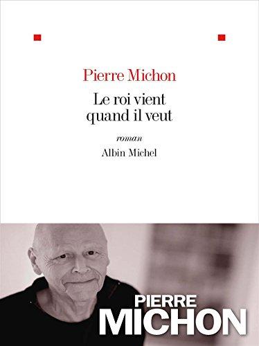 Le roi vient quand il veut (ed. 2016) por Pierre Michon