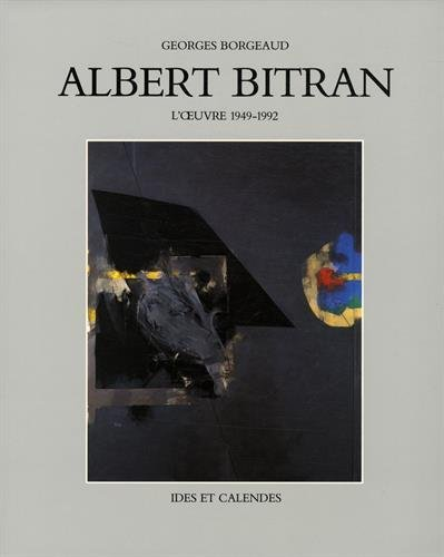 Albert Bitran: L'Oeuvre 1949-1992 (Monographies) by Georges Borgeaud (1998-11-30)