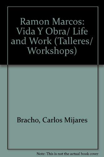 Ramon Marcos: Vida Y Obra/Life and Work (Talleres/Workshops)