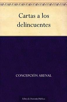 Cartas a los delincuentes eBook: Concepción Arenal: Amazon