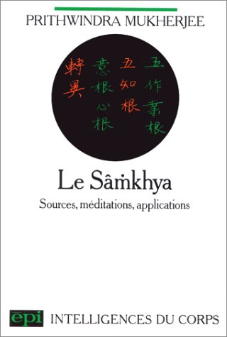 Le Sâmkhya: Sources, méditations, applications
