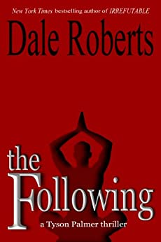 The Following: a psychological thriller (Tyson Palmer Book 1) (English Edition) von [Roberts, Dale]