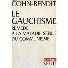 GAUCHISME. REMEDE A LA MALADIE SENILE