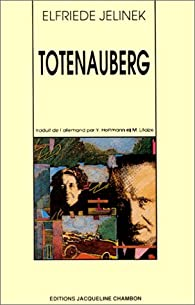 Totenauberg par  Elfriede Jelinek