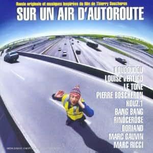 Bande originale et musiques inspirées du film - Sur un air d'autoroute