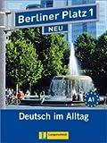 Berliner Platz 1 NEU - Lehr- und Arbeitsbuch 1 mit 2 Audio-CDs: Deutsch im Alltag (Berliner Platz NEU)