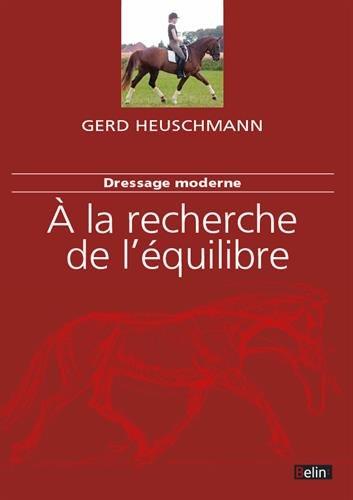 Descargar Libro Dressage moderne : à la recherche de l'équilibre de Gerd Heuschmann