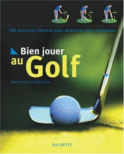 Bien jouer au golf par David Ayres, John Cook
