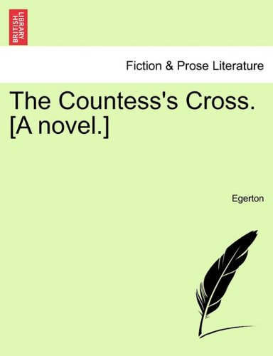 The Countess's Cross. [A novel.]