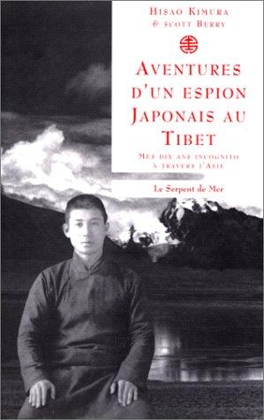 Aventures d'un espion japonais au Tibet: mes dix ans incognito  travers l'Asie