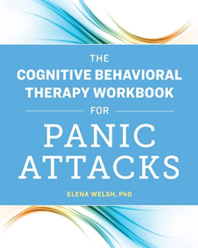 The Cognitive Behavioral Therapy Workbook for Panic Attacks