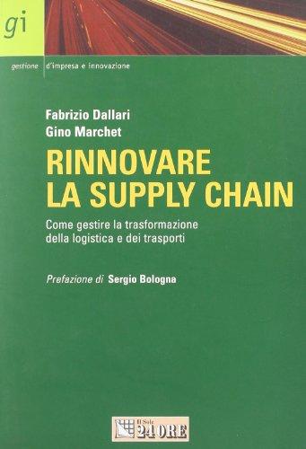 Rinnovare la supply chain. Come gestire la trasformazione ella logistica e dei trasporti