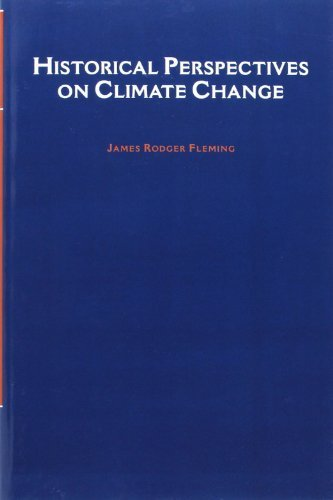 Historical Perspectives on Climate Change 1st edition by Fleming, James Rodger (2005) Paperback