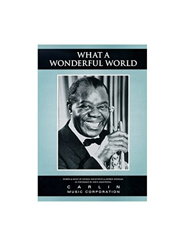 Louis Armstrong: What a Wonderful World Piano, Voix, Guitare