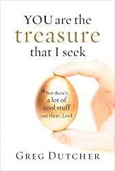 You Are the Treasure That I Seek: But There's a Lot of Cool Stuff Out There, Lord