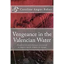 [(Vengeance in the Valencian Water)] [By (author) Caroline Angus Baker] published on (January, 2014)