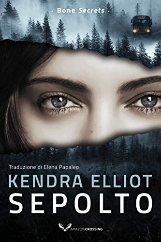 Sepolto (Bone secrets Vol. 3) di [Elliot, Kendra]