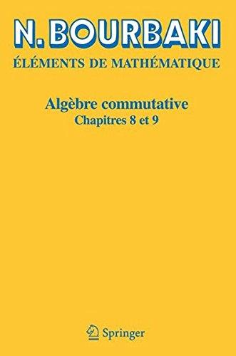Algbre Commutative, chapitres 8 et 9