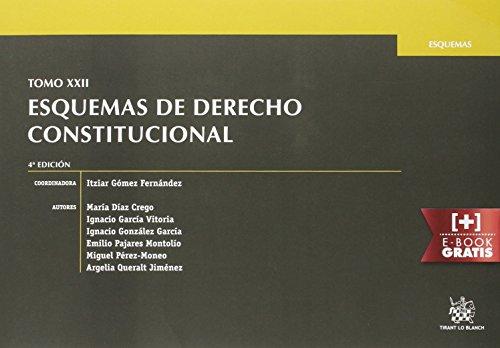 Tomo XXII Esquemas de Derecho Constitucional 4ª Edición 2015 por Argelia Queralt Jiménez