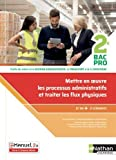 Mettre en oeuvre les processus administratifs et traiter les flux physiques - 2de Bac Pro Gestion Administration, du Transport et de la Logistique...