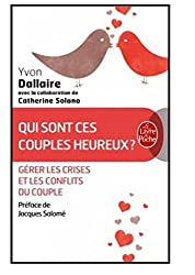 Qui sont ces couples heureux ? : Surmonter les crises et les conflits du couple