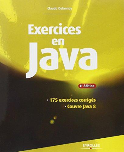 Exercices en Java / Claude Delannoy.- Paris : Eyrolles , DL 2014, cop. 2014
