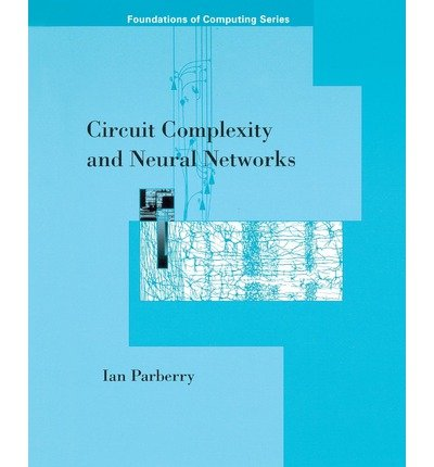 [(Circuit Complexity and Neural Networks )] [Author: Ian Parberry] [Jul-1994]