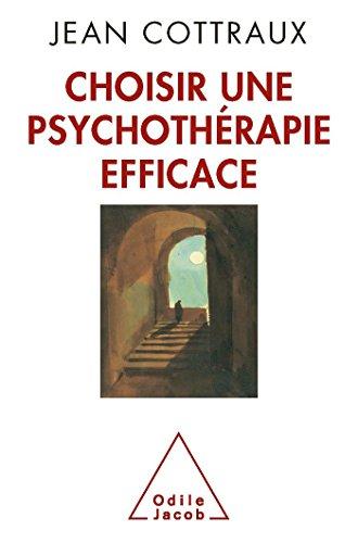 Choisir une psychothérapie efficace par Jean Cottraux