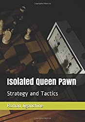 Isolated Queen Pawn: Strategy and Tactics