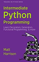 Treading on Python Volume 2: Intermediate Python by Matt Harrison (2013-06-26)