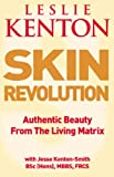 Skin Revolution: Authentic beauty from the living matrix: Smooth, Firm Skin Forever