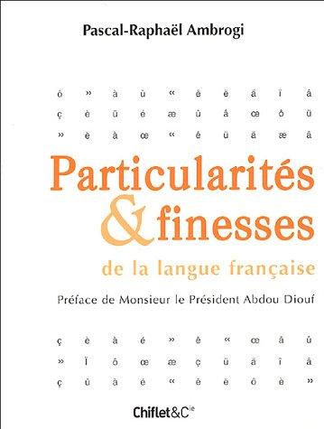 Particularits et finesses de la langue franaise